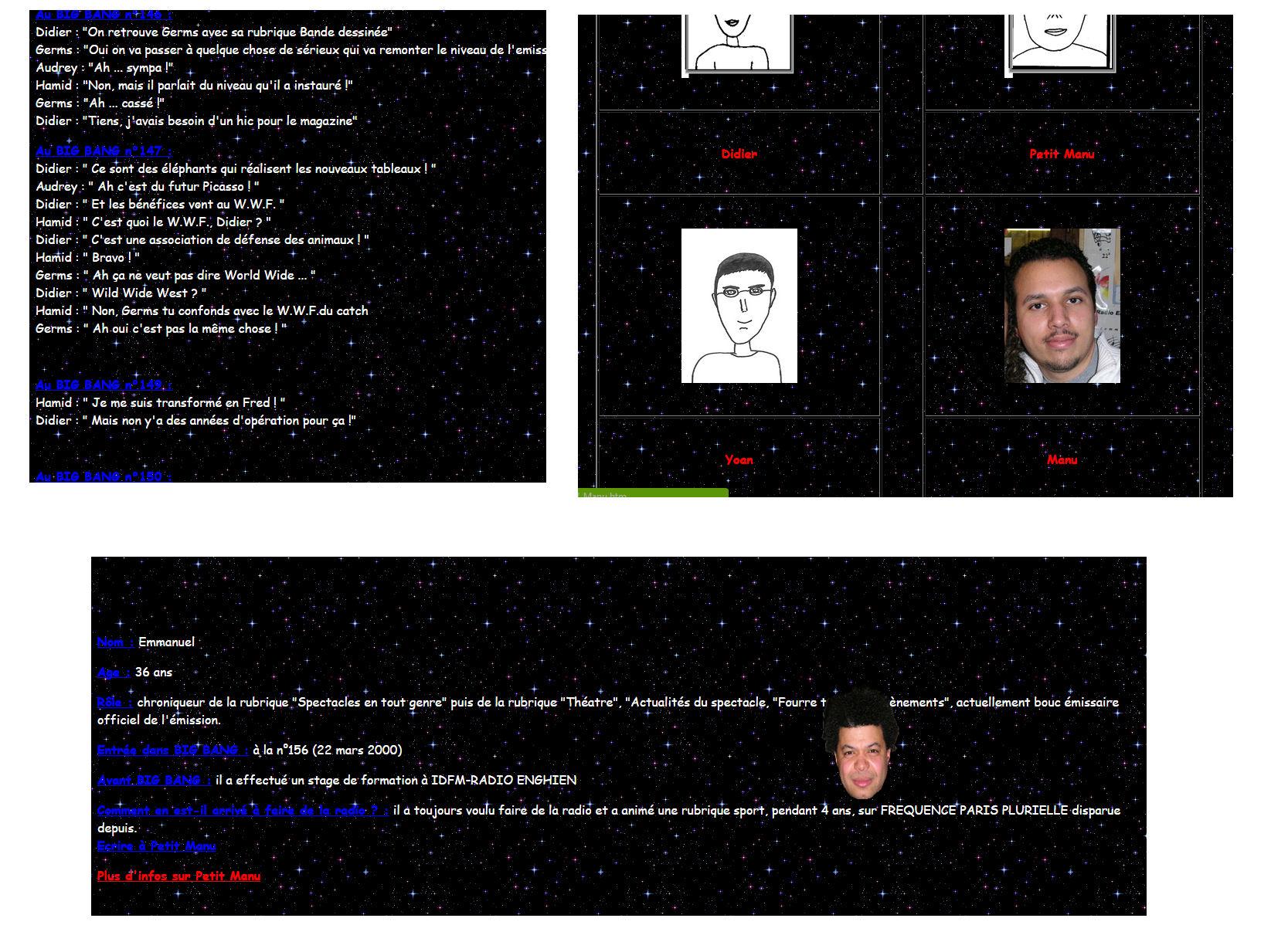 En 2002, le Big Bang site est crée. Croquis des chroniqueurs, CV, bourdes dites à l'antenne, bande dessinée au programme ! Retrouvez les sur le journal de bord du nouveau site !